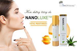 Kem dưỡng trắng da Nanoluxe Total Moiturizer của Mỹ