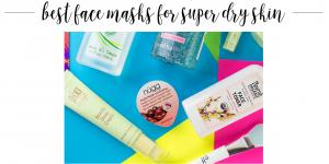 best face masks for super dry skin